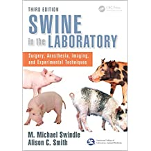 Swine in the Laboratory: Surgery, Anesthesia, Imaging, and Experimental Techniques, Third Edition (English Edition)