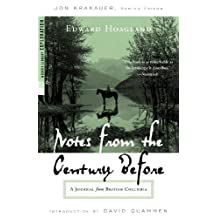 Notes from The Century Before: A Journal from British Columbia (English Edition)