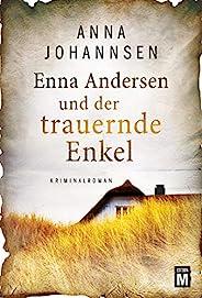 Enna Andersen und der trauernde Enkel (German Edition)