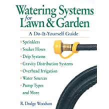 Watering Systems for Lawn & Garden: A Do-It-Yourself Guide (English Edition)
