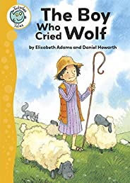 Aesop's Fables: The Boy Who Cried Wolf (Tadpoles Tales Book 14) (English Edit