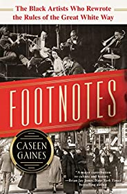 Footnotes: The Black Artists Who Rewrote the Rules of the Great White Way (The Sparkling Story of Broadway'