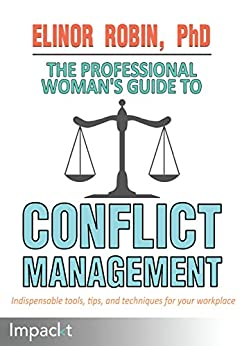 """The Professional Woman's Guide to Conflict Management (English Edition)"",作者:[Elinor Robin PhD]"
