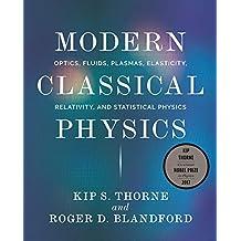 Modern Classical Physics: Optics, Fluids, Plasmas, Elasticity, Relativity, and Statistical Physics (English Edition)