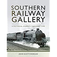 Southern Railway Gallery: A Pictorial Journey Through Time (English Edition)
