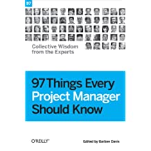 97 Things Every Project Manager Should Know: Collective Wisdom from the Experts (English Edition)