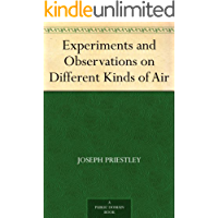 Experiments and Observations on Different Kinds of Air (Engl…