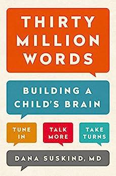 """Thirty Million Words: Building a Child's Brain (English Edition)"",作者:[Dana Suskind]"