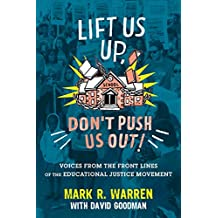 Lift Us Up, Don't Push Us Out!: Voices from the Front Lines of the Educational Justice Movement (English Edition)