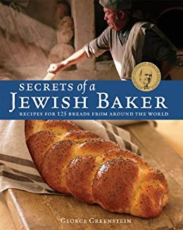 """""""Secrets of a Jewish Baker: Recipes for 125 Breads from Around the World [A Baking Book] (English Edition)"""",作者:[George Greenstein]"""