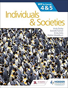 """""""Individuals and Societies for the IB MYP 4&5: by Concept: MYP by Concept (Myp By Concept 4 & 5) (English Edition)"""",作者:[Andy Dailey, Danielle Farmer, Emily Giles, Robbie Woodburn]"""
