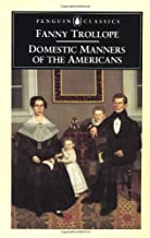 Domestic Manners of the Americans (Penguin Classics) (English Edition)