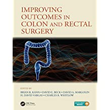 Improving Outcomes in Colon & Rectal Surgery (English Edition)