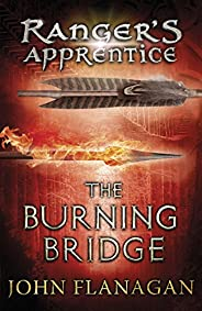 The Burning Bridge (Ranger's Apprentice Book 2) (English Edit