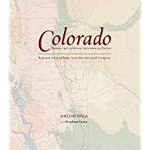 Colorado: Mapping the Centennial State through History: Rare and Unusual Maps from the Library of Congress (Mapping the States through History) (English Edition)
