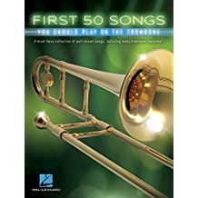 First 50 Songs You Should Play on the Trombone (English Edition)