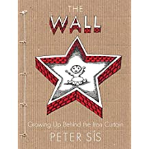 The Wall: Growing Up Behind the Iron Curtain (Caldecott Honor Book) (English Edition)