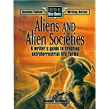 Aliens & Alien Societies: A Writer's Guide to Creating Extraterrestrial Life-Forms (Science Fiction Writing Series) (English Edition)
