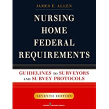 Nursing Home Federal Requirements: Guidelines to Surveyors and Survey Protocols, 7th Edition (English Edition)