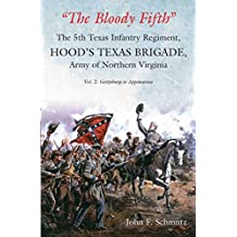 """The Bloody Fifth"" Vol. 2: Gettysburg to Appomattox (The 5th Texas Infantry Regiment, Hood's Texas Brigade, Army of Northern Virginia) (English Edition)"