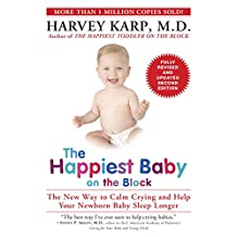 The Happiest Baby on the Block; Fully Revised and Updated Second Edition: The New Way to Calm Crying and Help Your Newborn Baby Sleep Longer (English Edition)