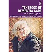 Textbook of Dementia Care: An Integrated Approach (English Edition)