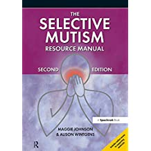 The Selective Mutism Resource Manual: 2nd Edition (A Speechmark Practical Sourcebook) (English Edition)