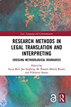 Research Methods in Legal Translation and Interpreting: Crossing Methodological Boundaries (Law, Language and Communicatio...
