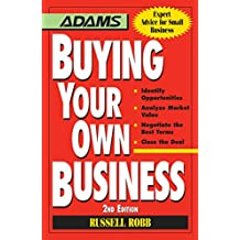 Buying Your Own Business: Bullets: * Identify Opportunities, * Analyze True Value, * Negotiate the Best Terms, * Close the Deal (Expert Advice for Small Business) (English Edition)