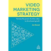 Video Marketing Strategy: Harness the Power of Online Video to Drive Brand Growth (English Edition)