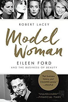"""""""Model Woman: Eileen Ford and the Business of Beauty (English Edition)"""",作者:[Robert Lacey]"""