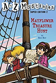 A to Z Mysteries Super Edition 2: Mayflower Treasure Hunt (A to Z Mysteries: Super Edition series) (English Ed