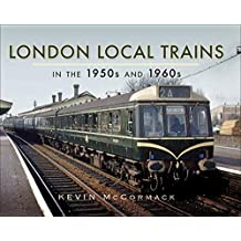 London Local Trains in the 1950s and 1960s (English Edition)