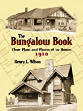 The Bungalow Book: Floor Plans and Photos of 112 Houses, 1910 (Dover Architecture) (English Edition)