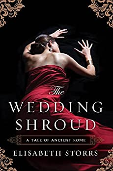 """""""The Wedding Shroud (A Tale of Ancient Rome Book 1) (English Edition)"""",作者:[Elisabeth Storrs]"""