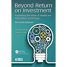 Beyond Return on Investment: Expanding the Value of Healthcare Information Technology (HIMSS Book Series) (English Edition)
