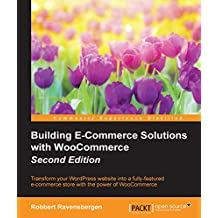 Building E-Commerce Solutions with WooCommerce - Second Edition (English Edition)
