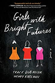 Girls with Bright Futures: A Novel (English Edition)