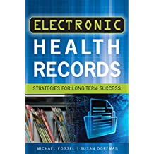 Electronic Health Records: Strategies for Long-Term Success (ACHE Management) (English Edition)