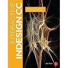 Interactive InDesign CC: Bridging the Gap between Print and Digital Publishing (English Edition)