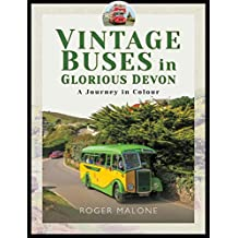 Vintage Buses in Glorious Devon: A Journey in Colour (English Edition)