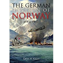 The German Invasion of Norway, April 1940 (English Edition)