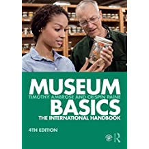 Museum Basics: The International Handbook (Heritage: Care-Preservation-Management) (English Edition)