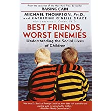 Best Friends, Worst Enemies: Understanding the Social Lives of Children (English Edition)