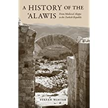 A History of the 'Alawis: From Medieval Aleppo to the Turkish Republic (English Edition)