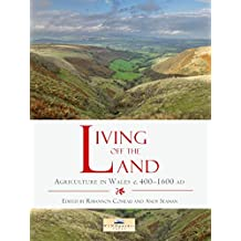 Living off the Land: Agriculture in Wales c. 400 to 1600 AD (English Edition)