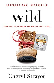 Wild (Oprah's Book Club 2.0 Digital Edition): From Lost to Found on the Pacific Crest Trail (English Edit