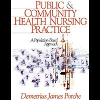 Public and Community Health Nursing Practice: A Population-B…