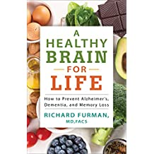A Healthy Brain for Life: How to Prevent Alzheimer's, Dementia, and Memory Loss (English Edition)