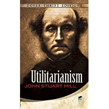 Utilitarianism (Dover Thrift Editions) (English Edition)